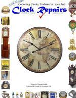 Collecting Clocks Clock Repairs & Trademarks Index