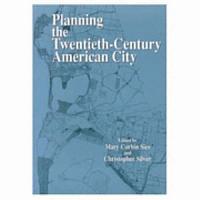 Planning the Twentieth century American City PDF