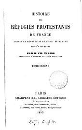Histoire des réfugiés protestants de France depuis la révocation de l'Édit de Nantes: Volume2