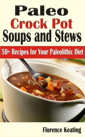 Paleo Crockpot Soups And Stews