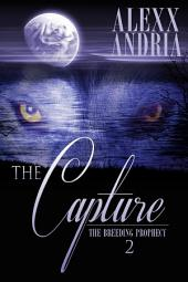 The Capture (Wolf Shifter Romance): The Breeding Prophecy 2