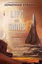 Life on Mars: Tales from the New Frontier