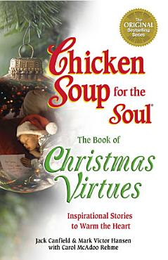 Chicken Soup for the Soul The Book of Christmas Virtues PDF