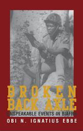 Broken Back Axle: Unspeakable Events in Biafra
