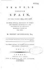 Travels Through Spain, in the Years 1775 and 1776... by Henry Swinburne