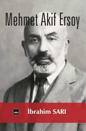 Mehmet Akif Ersoy: Fikir ve şiir dünyamızda eşine az rastlanan bir deha...