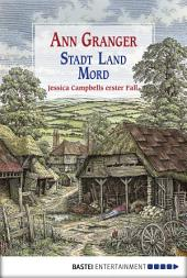 Stadt, Land, Mord: Ein Fall für Jessica Campbell. Kriminalroman