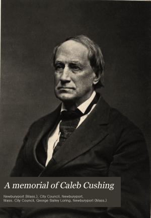 A Memorial of Caleb Cushing