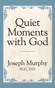 Quiet Moments with God Book