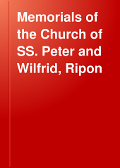 Memorials of the Church of SS. Peter and Wilfrid, Ripon: Volume 115