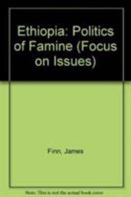 Ethiopia  the Politics of Famine