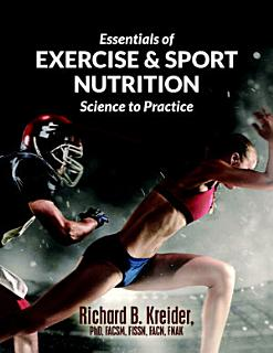 Essentials of Exercise   Sport Nutrition  Science to Practice Book