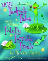 More Tadpole Tales and Other Totally Terrific Treats for Readers Theatre PDF
