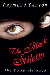 The Black Stiletto: The Complete Saga: 5 Book eBook Collection
