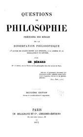 Questions de philosophie, précédées des règles de la dissertation philosophique, et suivies des sujets donnés aux concours, à la licence et au baccalaurėat ès lettres