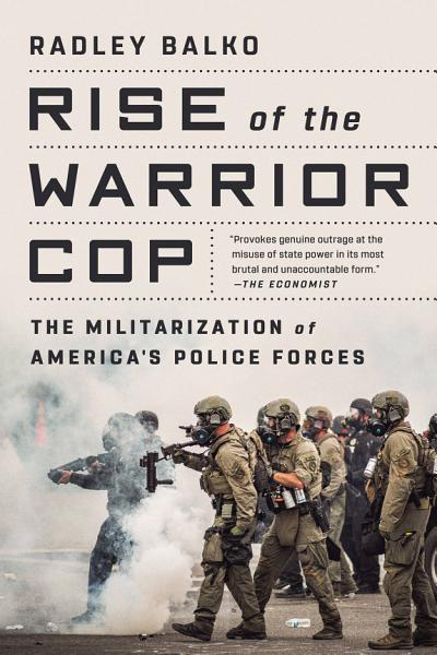 Download Rise of the Warrior Cop Book