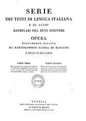 Serie dei testi di lingua italiana e di altri esemplari del bene scrivere. Opera nuovamente rifatta. - Venezia, Alvisopoli 1828