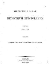 Gregorii I Papae Registrum epistolarum: ediderunt Paulus Ewald et Ludovicus M. Hartmann