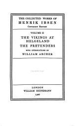 The Vikings at Helgeland ; The Pretenders