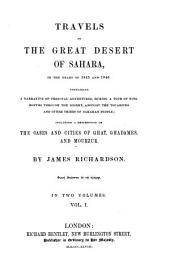 Travels in the Great Desert of Sahara, in the Years of 1845 and 1846: Containing a Narrative of Personal Adventures, During a Tour of Nine Months Through the Desert, Amongst the Touaricks and Other Tribes of Saharan People : Including a Description of the Oases and Cities of Ghat, Ghadames and Mourzuk, Volume 1