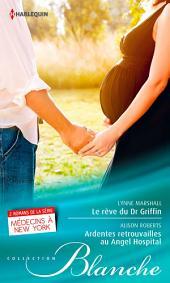 Le rêve du Dr Griffin - Ardentes retrouvailles à l'Angel Hospital: Série Médecins à New York, tomes 7 & 8