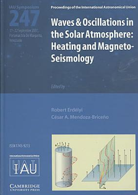 Waves and Oscillations in the Solar Atmosphere  IAU S247  PDF