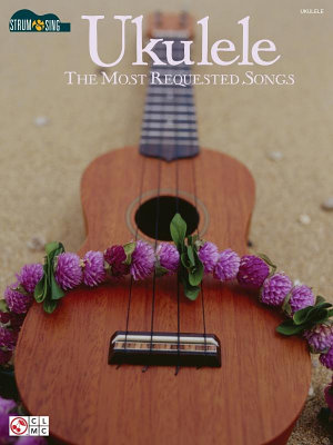 Ukulele   The Most Requested Songs  Songbook