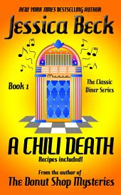 A Chili Death: The Classic Diner Mysteries