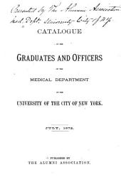 Catalogues of the Graduates and Officers of the Medical Department of the University of the City of New York