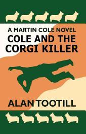 Cole and The Corgi Killer