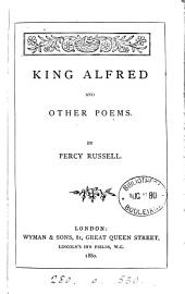 King Alfred: And Other Poems