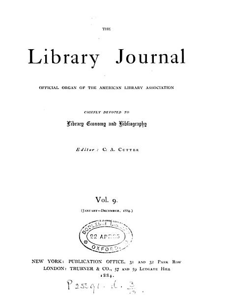 Download THE LIBRARY JOURNAL OFFICIAL ORGAN OF THE AMERICAN LIBRARY ASSOCIATION  VOL 9  JAN  DEC 1884 Book