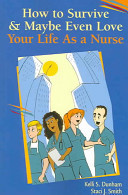 How to Survive and Maybe Even Love Your Life as a Nurse