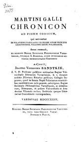 Martini Galli Chronicon ad fidem codicum: qui servantur in Pulaviensi tabulario celsissimi Adami principis Czartoryscii, palatini regni Poloniarum