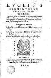 Euclides elementorum, libri XV: graece & latinus...