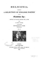 Heliconia: Comprising a Selection of English Poetry of the Elizabethan Age: Written Or Published Between 1575 and 1604, Volume 2