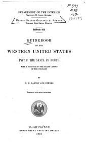 Guidebook of the Western United States: The Santa Fe route, with a side trip to the Grand Canyon of the Colorado, by N.H. Darton and others
