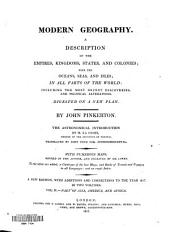 Modern Geography: A Description of the Empires, Kingdoms, States, and Colonies; with the Oceans, Seas, and Isles; in All Parts of the World: Including the Most Recent Discoveries, and Political Alterations. Digested on a New Plan, Volume 2