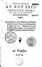 Remonstrance au Roy Tres-Chrestien Henry III... Sur le faict des deux Edicts de sa Maiesté donnez à Lyon, l'??? du X. de Septembre, & l'autre du XIII d'Octobre 1574. (par I. Gentillet. Avec le texte des édits)