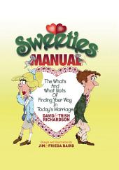 Sweeties Manual: The Whats And What Nots Of Finding Your Way In Today's Marriage