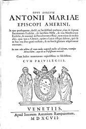 Opus Avrevm, ... in quo ... tractatur de septem Sacramentis Ecclesiæ, de sacrificio Missæ, de vita Ministrorum Ecclesiæ (etc.)