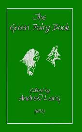 THE GREEN FAIRY BOOK: Fairy tales and folklore collected for Victorian Children