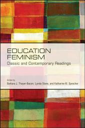 Education Feminism: Classic and Contemporary Readings