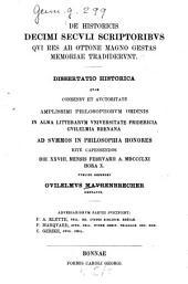 De historicis decimi seculi scriptoribus qui res ab Ottone Magno gestas memoriae tradiderunt: dissertatio historica