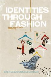 Identities Through Fashion: A Multidisciplinary Approach