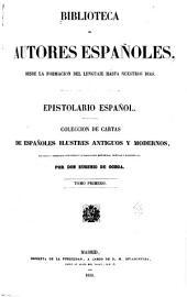 Epistolario Español: Coleccion de Cartas de Españoles Ilustres Antiguos Y Modernos, Recogida Y Ordenada Con Notas Y Aclaraciones Históricas, Críticas Y Biográficas, Volume 13