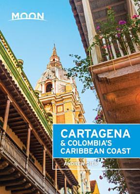 Moon Cartagena   Colombia s Caribbean Coast