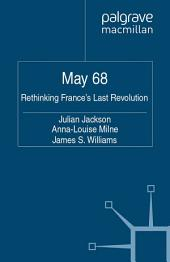 May 68: Rethinking France's Last Revolution