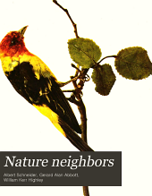 Nature Neighbors: Embracing Birds, Plants, Animals, Minerals, in Natural Colors by Color Photography; Containing Articles, Volume 5