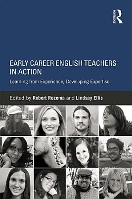 Early Career English Teachers in Action PDF